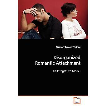 Ongeorganiseerd romantische bevestiging d.m.v. Tyksinski & Rosemary Bannon