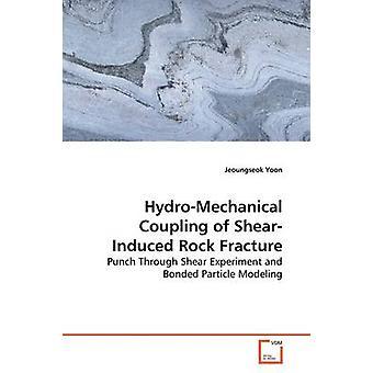 Hydromechanische koppeling van ShearInduced Rock breuk door Yoon & Jeoungseok