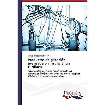Productos de glicacin avanzada en insuficiencia cardaca by RaposeirasRoubin Sergio