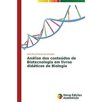 Anlise Dos Contedos de Biotecnologia Em Livros Didticos de Biologia von de Carvalho Erico Murilo Barros