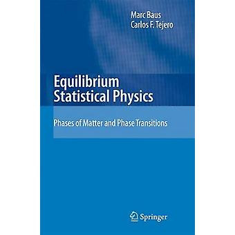 Equilibrium Statistical Physics  Phases of Matter and Phase Transitions by Baus & M.