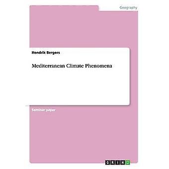 Mediterranean Climate Phenomena by Bergers & Hendrik