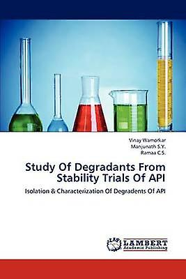 Study Of Degradants From Stability Trials Of API by Wamorkar & Vinay