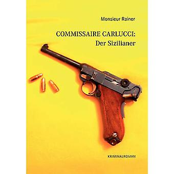Commissaire Carlucci Der Sizilianer by Rainer & Monsieur