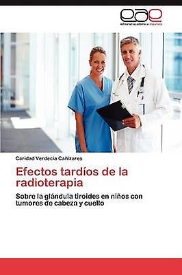 Efectos Tardios de La Radioterapia by vertc a. Ca Izares & voitureidad