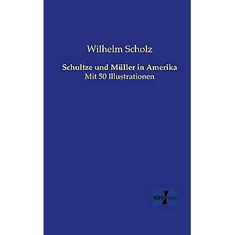 Schultze Und Muller in Amerika by Scholz & Wilhelm