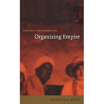 Organisation von Empire - Individualismus - Kollektiv Agentur und Indien pur