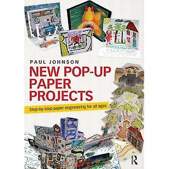 New Pop-Up Paper Projects - Step-by-step Paper Engineering for All Age