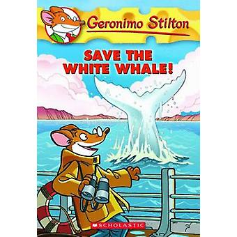 Save the White Whale! by Geronimo Stilton - 9780545103770 Book