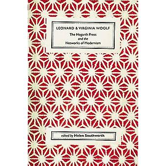 Leonard and Virginia Woolf - the Hogarth Press and the Networks of Mo