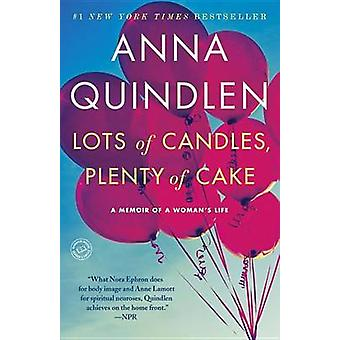 Lots of Candles - Plenty of Cake by Anna Quindlen - 9780812981667 Book