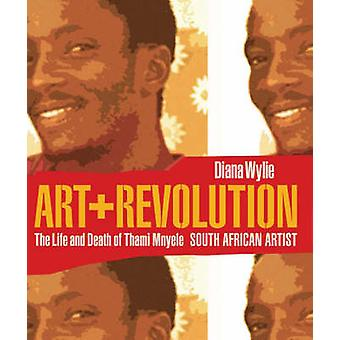 Art + Revolution - The Life and Death of Thami Mnyele - South African