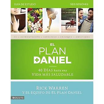 El Plan Daniel - Guia de Estudio - 40 Dias Hacia Una Vida Mas Saludabl