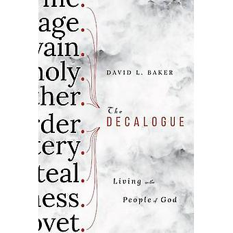 The Decalogue - Living as the People of God by David L Baker - 9780830