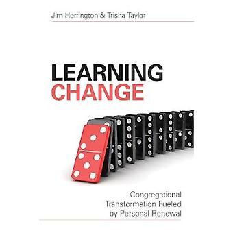 Learning Change - Congregational Transformation Fueled by Personal Ren