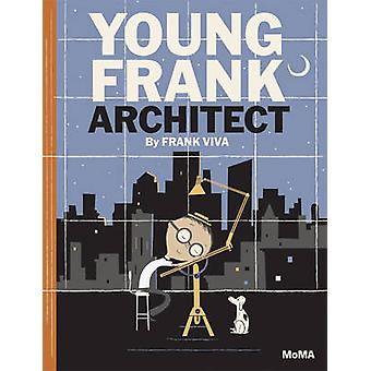 Young Frank - Architect by Frank Viva - 9780870708930 Book
