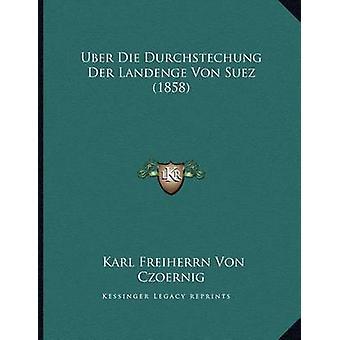 Uber Die Durchstechung Der Landenge Von Suez (1858) by Karl Freiherrn