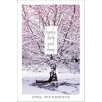 Lovely - Dark and Deep by Amy McNamara - 9781442434356 Book