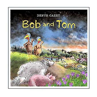Bob and Tom by Denys Cazet - 9781481461405 Book