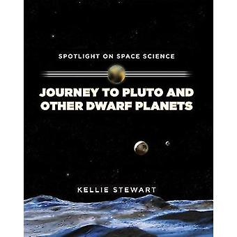 Journey to Pluto and Other Dwarf Planets by Kellie Stewart - 97814994