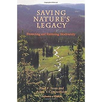 Saving Nature's Legacy - Protecting and Restoring Biodiversity (4th) b