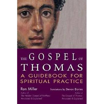 The Gospel of Thomas - A Guidebook for Spiritual Practice by Ron Mille