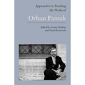 Approaches to Teaching the Works of Orhan Pamuk by Sevinc Turkkan - 9