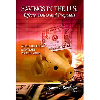 Savings in the U.S. - Effects - Issues and Proposals by Lyman T. Rando