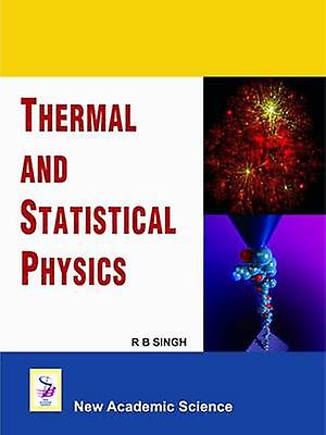 Thermal and Statistical Physics by R. B. Singh - 9781906574758 Book