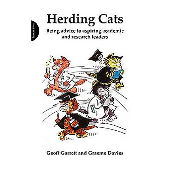 Herding Cats - Being Advice to Aspiring Academic and Research Leaders