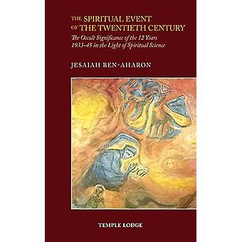 The Spiritual Event of the Twentieth Century - The Occult Significance
