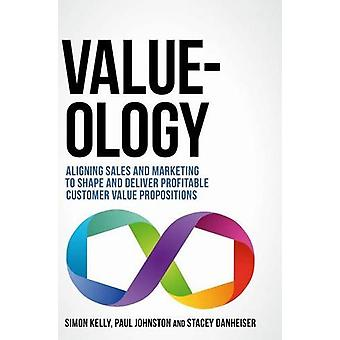 Value-Ology - Aligning Sales and Marketing to Shape and Deliver Profit