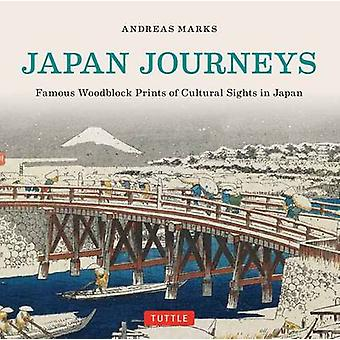 Japan Journeys - Famous Woodblock Prints of Cultural Japan by Andreas