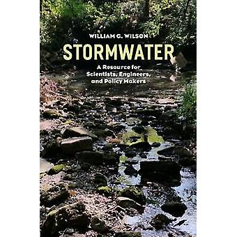 Stormwater - A Resource for Scientists - Engineers - and Policy Makers