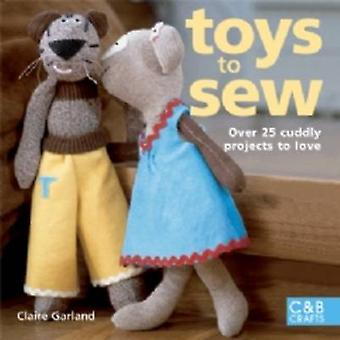 Toys to Sew by Claire Garland