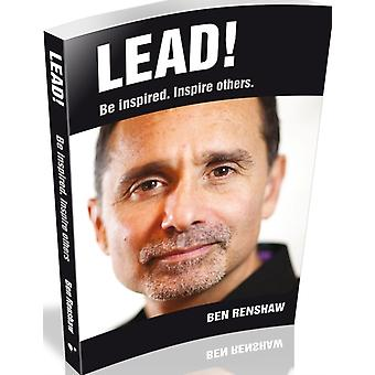 Lead! Be Inspired. Inspire Others. (Paperback) by Renshaw Ben