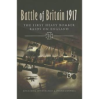 The Battle of Britain 1917 by Jonathan Sutherland & Diane Canwell