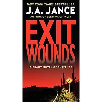 Exit Wounds - A Brady Novel of Suspense by J. A. Jance - 9780062088154