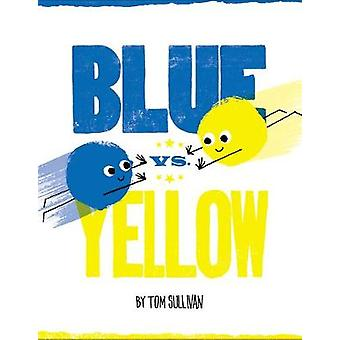 Blue vs. Yellow by Tom Sullivan - 9780062452955 Book