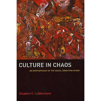 Cultuur in Chaos - een antropologie van de sociale toestand in de oorlog door S