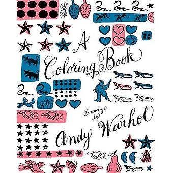 A Coloring Book - Drawings by Andy Warhol by Andy Warhol - 97805002929