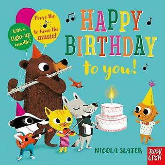 Happy Birthday to You! by Nicola Slater - 9780857639509 Book