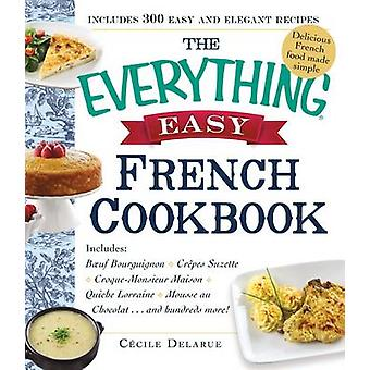 The Everything Easy French Cookbook - Includes - * Boeuf Bourguignon* C