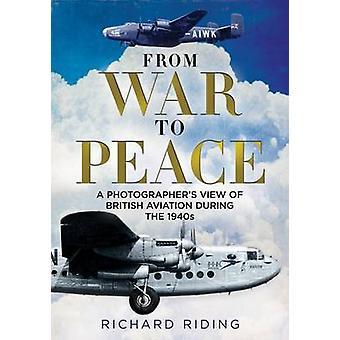 De guerre à la paix - vue d'un photographe de l'Aviation britannique pendant t