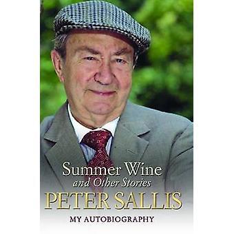Peter Sallis - Summer Wine & Other Stories by Peter Sallis - 97817821