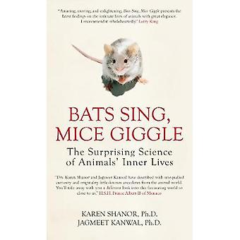 Bats Sing - Mice Giggle - The Surprising Science of Animals' Inner Liv
