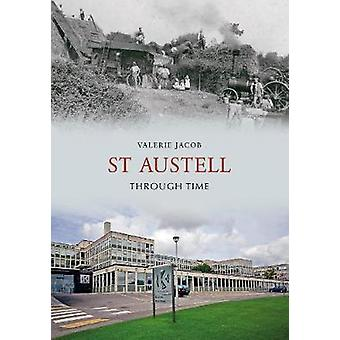 St Austell Through Time by Valerie Jacob - 9781848684683 Book