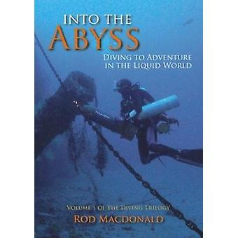 Into the Abyss - Diving to Adventure in the Liquid World - 1 - The Divin