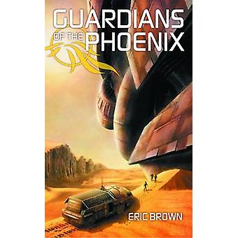Guardians of the Phoenix by Eric Brown - 9781907519147 Book