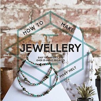 Como fazer joias - técnicas fácil e 25 grandes projetos por Mary
